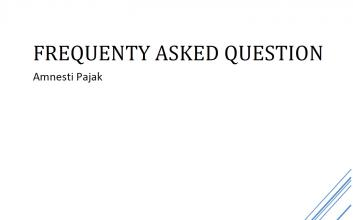 Frequenty Asked Question Pengampunan Pajak